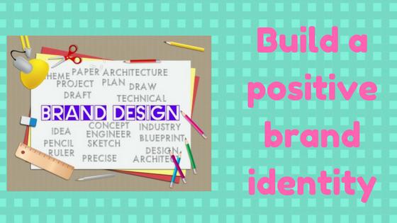Build a positive brand identity (2)